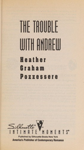 The trouble with Andrew by Heather Graham Pozzessere