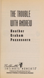 Cover of: The trouble with Andrew | Heather Graham Pozzessere