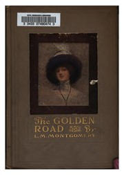 Cover of: The Golden Road | Lucy Maud Montgomery