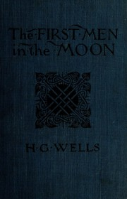 Cover of: The First Men in the Moon | H. G. Wells