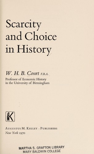 Scarcity and choice in history by W. H. B. Court