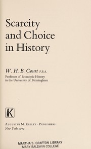 Cover of: Scarcity and choice in history | W. H. B. Court
