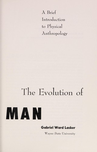 The evolution of man; a brief introduction to physical anthropology by