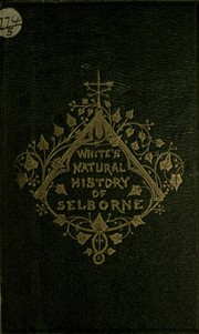 Cover of: The natural history of Selborne | Gilbert White