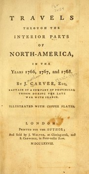Cover of: Travels through the interior parts of North America, in the years 1766, 1767, and 1768 | Jonathan Carver