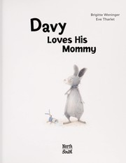 Cover of: Davy loves his mommy | Brigitte Weninger