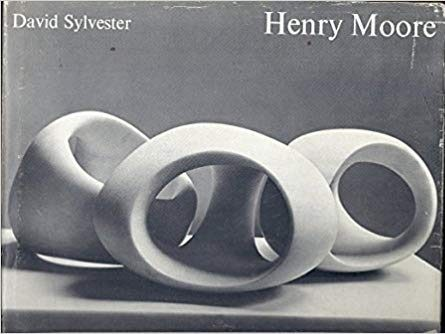 Henry Moore by David Sylvester, H. Moore, J. Hedgecoe, Henry Moore, Alan Bowness, Herbert Edward Read, Ann Garrould