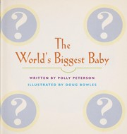 Cover of: The world's biggest baby | Polly Peterson