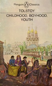 Cover of: Childhood, Boyhood, Youth (Detstvo, otrochestvo i i͡u︡nostʹ) | Tolstoy