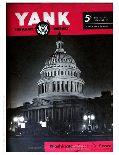 Yank, the Army Weekly by United States. War Department. Special Services Division., United States. War Department, United States. Armed Forces Information and Education Division.