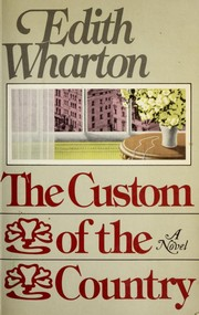 Cover of: The custom of the country | Edith Wharton