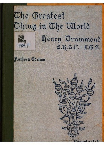 The greatest thing in the world by Drummond, Henry, 1851-1897