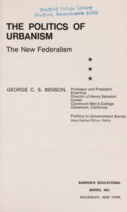 Cover of: The politics of urbanism | George Charles Sumner Benson