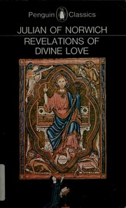 Cover of: Revelations of divine love, recorded by Julian, anchoress at Norwich, A.D. 1373 | Julian, of Norwich, 1343-, Warrack, Grace Harriet, 1855-1932, Julian, Julian of Norwich, Frances Beer, Edmund Colledge, James Walsh, Jean Leclercq, John Skinner