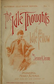 Cover of: The Idle Thoughts of an Idle Fellow | Jerome Klapka Jerome