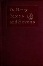 Cover of: Sixes and Sevens | O. Henry