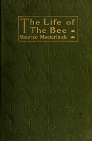 Cover of: The life of the bee | Maurice Maeterlinck