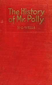 Cover of: The History of Mr. Polly | H. G. Wells