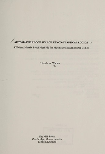 Automated Deduction in Nonclassical Logics by Lincoln A. Wallen