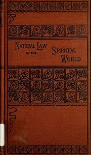 Cover of: Natural law in the spiritual world | Henry Drummond