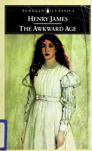 The awkward age by Henry James Jr.
