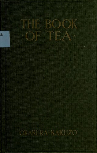 The book of tea by Okakura Kakuzō