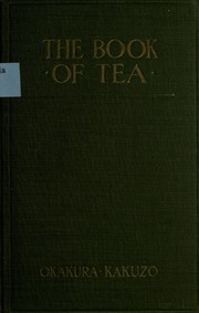 Cover of: The book of tea | Okakura Kakuzō