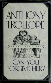 Cover of: Can you forgive her? | Anthony Trollope