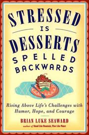 Cover of: Stressed is desserts spelled backwards | Brian Luke Seaward