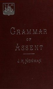 Cover of: An essay in aid of a grammar of assent | John Henry Newman