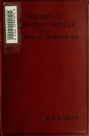 Cover of: History of European morals from Augustus to Charlemagne | William Edward Hartpole Lecky