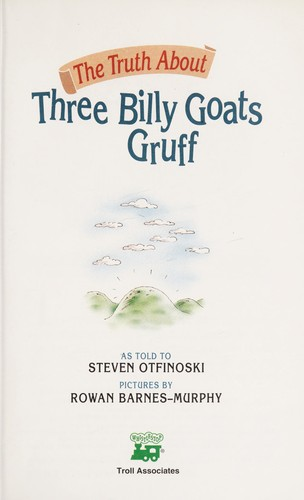 The truth about three billy goats Gruff by Steven Otfinoski