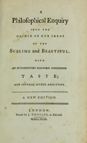 A philosophical enquiry into the origin of our ideas of the sublime and beautiful by Edmund Burke
