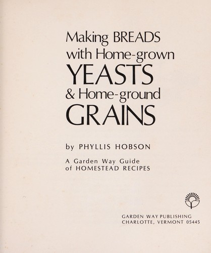 Making whole-grain breads by Phyllis Hobson