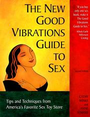 Cover of: The new good vibrations guide to sex | Cathy Winks