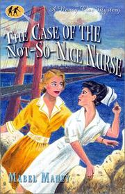 Cover of: The Case of the Not-So-Nice Nurse (Nancy Clue Mysteries) by Mabel Maney