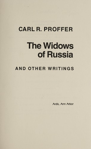 The widows of Russia and other writings by Carl R. Proffer