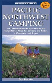 Cover of: Pacific Northwest Camping: The Complete Guide to More Than 45,000 Campsites for Rvers, Car Campers, and Tenters in Washington and Oregon (Foghorn Outdoors: Pacific Northwest Camping) | Tom Stienstra