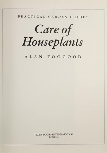 Care of Houseplants by Alan R. Toogood