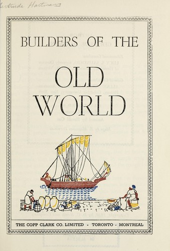 Builders of the old world by Gertrude Hartman