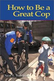Cover of: How to Be a Great Cop | Neal E. Trautman