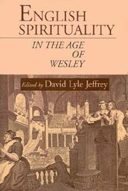 Cover of: English Spirituality in the Age of Wesley | David Lyle Jeffrey