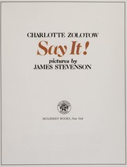 Cover of: Say it! | Charlotte Zolotow