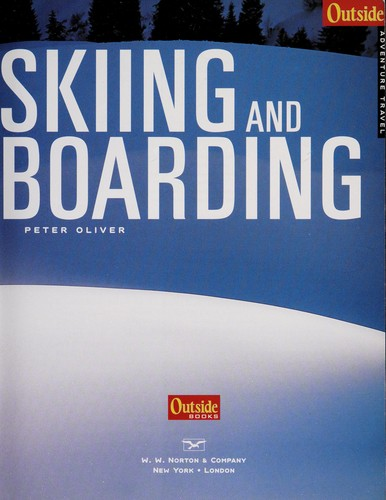 Skiing and snowboarding by Oliver, Peter