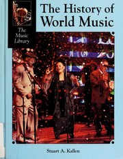 Cover of: The history of world music | Stuart A. Kallen