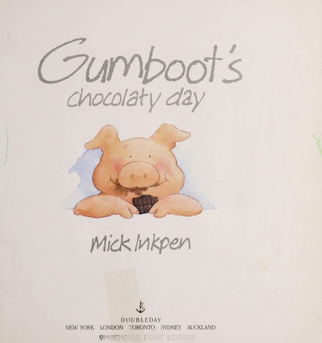 Gumboot's Chocolately Day by Mick Inkpen