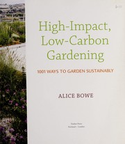 Cover of: High-impact, low-carbon gardening | Alice Bowe