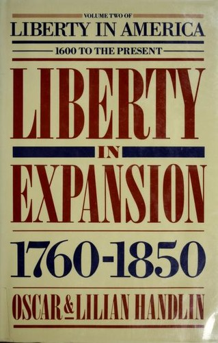 Liberty in America, 1600 to the present by Oscar Handlin, Oscar Handlin, Lilian Handlin