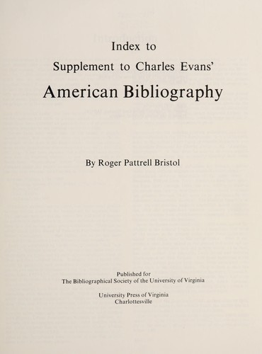 Supplement to Charles Evans' American Bibliography (Bibliographical Society Series) by Roger P. Bristol