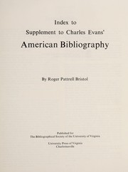 Cover of: Supplement to Charles Evans' American Bibliography (Bibliographical Society Series) | Roger P. Bristol